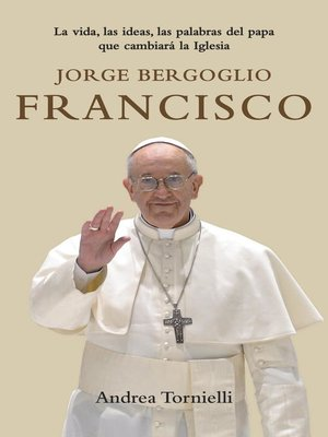 cover image of Jorge Bergoglio Francisco